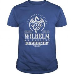 Awesome Tee The Legend Is Alive WILHELM An Endless Legend T-Shirts