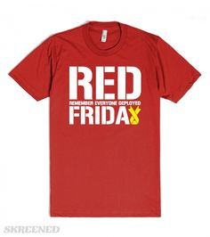 RED FRIDAY remember everyone deployed usaf Marines usmc soldier semper fi T-Shirt Tee Shirt Mens Lad #Skreened