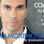 Por primera vez en España, Metamorphosis, El Seminario, pasa a la acción!!! | Canal De Vídeos Para Perder Peso Rápido y Ganar Masa Muscular
