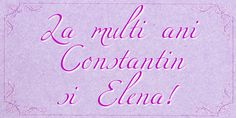 La multi ani Constantin si Elena! La Multi Ani Constantin, Neon Signs
