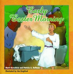 Early Easter Morning by Marti Beuschlein http://www.amazon.com/dp/0570054737/ref=cm_sw_r_pi_dp_Tma-tb1XPDHRV