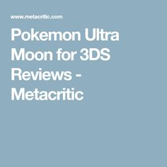 Pokemon Ultra Moon for 3DS Reviews - Metacritic
