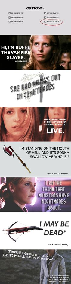 Buffy was a good role model not because she did everything right but because she kept fighting even when she fell down. She refused to let life beat her. She stayed strong no matter what.