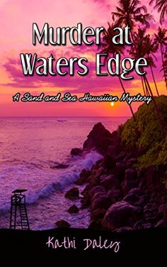 Murder at Waters Edge (Sand and Sea Hawaiian Mystery Book... https://www.amazon.com/Myreviewhttps://www.amazon.com/review/R35WKWUAI6DRIY/ref=cm_cr_rdp_perm?ie=UTF8&ASIN=B06XF4HCTC