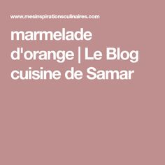 marmelade d'orange | Le Blog cuisine de Samar