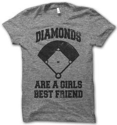 One rule in life for the guys, they should all know diamonds are a girl's best friend... the baseball field.
