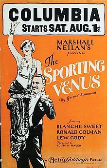 The Sporting Venus. Blanche Sweet, Ronald Colman, Lew Cody, Josephine Crowell. Directed by Marshall Neilan. Metro-Goldwyn. 1925
