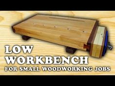 Building a Low Woodworking Bench - YouTube