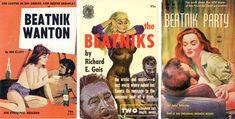 Many pulp paperbacks in the '50s and '60s featured the beatnik stereotype, highlighting licentious sexuality and a drug-crazed mentality.