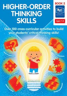 Higher-order thinking skills — Ages 7—8 Higher Order Thinking, Cross Curricular, Critical Thinking Skills, Word Play, Student, Age, Teaching, Activities, Writing