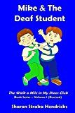 Free Kindle Book -   Mike & the Deaf Student (The Walk a Mile in My Shoes Club Book Series 1) Check more at http://www.free-kindle-books-4u.com/parenting-relationshipsfree-mike-the-deaf-student-the-walk-a-mile-in-my-shoes-club-book-series-1/