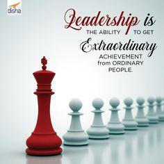 """""""Leadership is the ability to get extraordinary achievement from ordinary people"""". Inspirational Quotes About Success, Motivational Quotes For Life, Meaningful Quotes, Strategy Quotes, Leadership Quotes, Apj Quotes, Wisdom Quotes, Good Morning Quotes Friendship, Chess Quotes"""