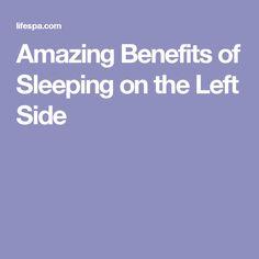 Amazing Benefits of Sleeping on the Left Side Sleep On Left Side, Best Sleep Positions, Health Research, Good Sleep, Heart Health, Benefit, Healthy Living, Remedies, Health Fitness