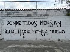 Donde todos piensan igual nadie piensa mucho ~ Libre Acción poética Photo Quotes, Me Quotes, Poetry Quotes, Urban Poetry, Street Quotes, More Than Words, Spanish Quotes, Emotional Intelligence, Sentences