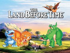 Land Before Time;  Those were my fav movie series when I was seven!!!
