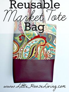 Market Tote Bag. Make your own reusable (heavy duty) tote to take to the farmer's market!