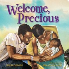*Black History Month* Welcome Precious, by Nikki Grimes An African American couple welcomes their baby into the world and they experience the joy of a family together. Precious Book, Black Authors, American Children, Black Books, Black History Month, Book Lists, Reading Lists, Nonfiction, Childrens Books