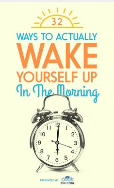 Need to wake up earlier like right. now. 32 Ways To Actually Wake Yourself Up In The Morning