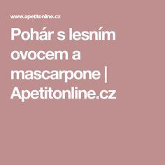 Pohár s lesním ovocem a mascarpone | Apetitonline.cz