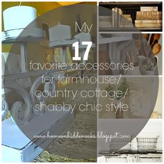My 17 Favorite Accessories for achieving a shabby/rustic/farmhouse look