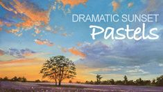 How to Create a Dramatic Sunset with Pastels