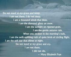 Mary Frye - Do not stand on my grave