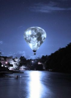 hot air balloon moon. I got engaged in one, now I'd like an anniversary trip at night in one!