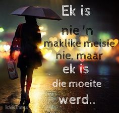 ek is nie maklik om mee klaar te kom nie maar ek is die moeite werd Love Quotes For Him, Cute Quotes, Favorite Quotes, Best Quotes, Xmas Quotes, Afrikaanse Quotes, Happy Birthday Quotes, Small Words, True Words
