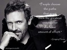 charming life pattern: House M.D. - quote - people choose the paths that ...