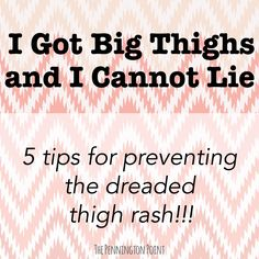 Thigh rash is the WORST!  Prevention is key!!!