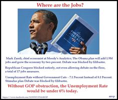 Unemployment is High by Republican Design as GOP Sabotaged Obama's Job Proposals  http://www.policymic.com/articles/9124/unemployment-is-high-by-republican-design-as-gop-sabotaged-obama-s-job-proposals
