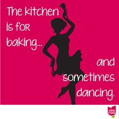 The kitchen is for baking... and sometimes dancing.