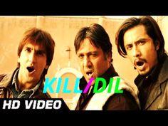 Kill Dil TITLE SONG - Ranveer Singh, Govinda, Ali Zafar