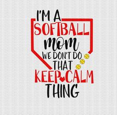 a Softball Mom We Don't do that Keep Calm Thing Svg Softball Svg Softball Mom Svg,Softball Life Softball Svg Designs Softball Cut Files Best Budget Baseball Glove Good Thing Good Thing(s), The Good Thing(s) or A Good Thing may refer to: Softball Mom Shirts, Softball Quotes, Girls Softball, Softball Stuff, Softball Cheers, Softball Hair, Softball Crafts, Softball Bows, Softball Catcher
