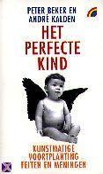 Het perfecte kind (Boek) door Peter Beker | Literatuurplein.nl