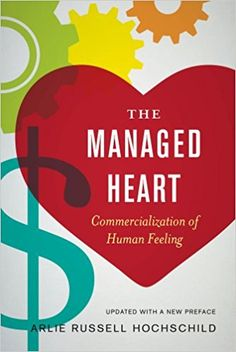 Amazon.com: The Managed Heart: Commercialization of Human Feeling (9780520272941): Arlie Russell Hochschild: Books