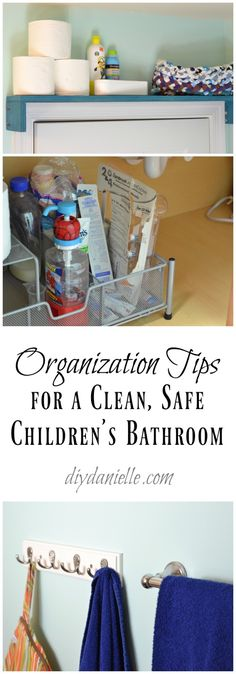 Organizing a Child's Bathroom so it's safe and easy to clean.
