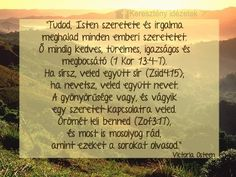 Isten szeretete Bible Quotes, Picture Quotes, Prayers, Cards Against Humanity, Inspirational Quotes, Christian, God, Life, Dios