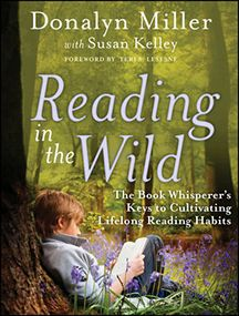 Reading in the Wild: The Book Whisperer's Keys to Cultivating Lifelong Reading Habits by Donalyn Miller with Susan Kelley. Read our review: http://www.btsb.com/2014/07/15/reading-in-the-wild/