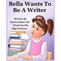 #Book Review of #BellaWantsToBeAWriter from #ReadersFavorite - https://readersfavorite.com/book-review/bella-wants-to-be-a-writer  Reviewed by Carla Trueheart for Readers' Favorite  Bella Wants To Be A Writer by author RyAnn Adams Hall is a cute and memorable children's book that should inspire children and lead them on the path to positive thinking. Bella's teacher talks about careers in class, but Bella is unsure what she wants to be and what she wants to d...
