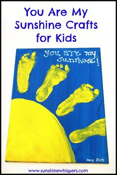 'You Are My Sunshine' Handprint and Footprint Crafts for Kids- Sunshine Whispers  http://www.sunshinewhispers.com/2015/06/you-are-my-sunshine-handprint-and-footprint-crafts-for-kids/