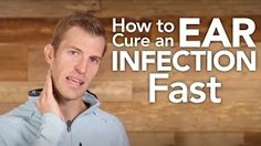 How to Cure an Ear Infection Fast - YouTube