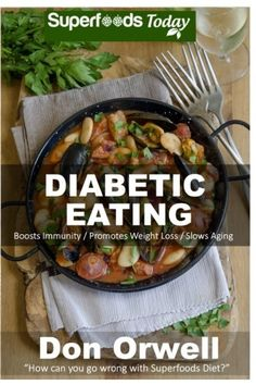 Diabetes Eating: Over 250 Diabetes Type-2 Quick & Easy Gluten Free Low Cholesterol Whole Foods Diabetic Eating Recipes full of Antioxidants & ... Weight Loss Transformation) (Volume 100) ** Details can be found by clicking on the image.