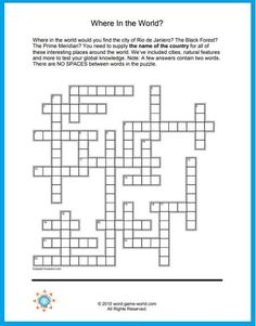 Where in the world would you find the city of Rio de Janiero? The Black Forest? The Prime Meridian? You need to supply the name of the country for each interesting place around the world. Test your global knowledge of cities, natural resources and more in this challenging cross word puzzle! Find the printable version, clues and solution at www.word-game-world.com Printable Word Games, Challenging Puzzles, Educational Games For Kids, Crossword Puzzles, Spelling Words, Brain Games, Brain Teasers, Natural Resources, Black Forest
