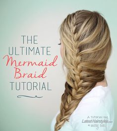 The 13 Hottest Mermaid Hair Color Ideas The Ultimate Mermaid Braid Tutorial for Beginners and Experts Alike Classic Hairstyles, Pretty Hairstyles, Braided Hairstyles, Latest Hairstyles, Mermaid Hairstyles, Updo Hairstyle, Braided Updo, Short Hairstyles, Hairstyle Ideas