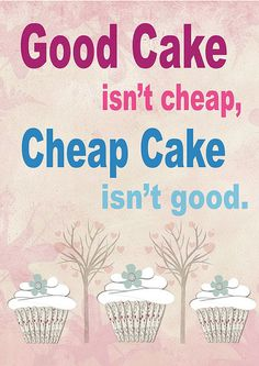 no kidding! people dont understand cake prices, and mine are not that high!