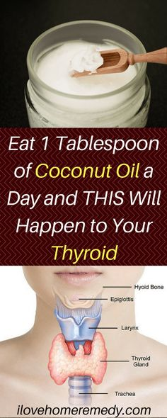 Eat 1 Tablespoon of Coconut Oil a Day and THIS Will Happen to Your Thyroid #Dietandyourthyroid