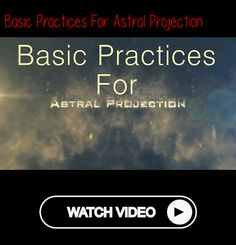 Basic Practices For Astral Projection