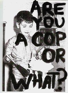 are you a cop? Arte Punk, Punk Poster, Poster Design, Graphic Design Posters, Illustration, Grafik Design, Belle Photo, Wall Collage, Art Inspo