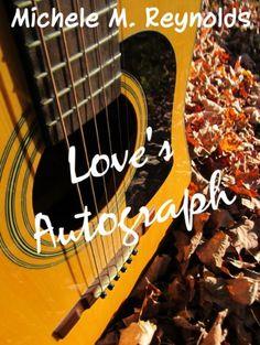 Love's Autograph by Michele M. Reynolds http://www.amazon.com/dp/B00JI4FVVM/ref=cm_sw_r_pi_dp_okb1vb1JYKKVX